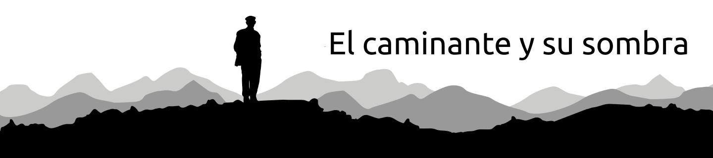 Senderismo El Caminante y su Sombra